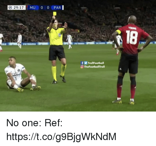 Memes, 🤖, and One: 29:17  fTrollFootball  @ TheFootballTroll No one:  Ref: https://t.co/g9BjgWkNdM