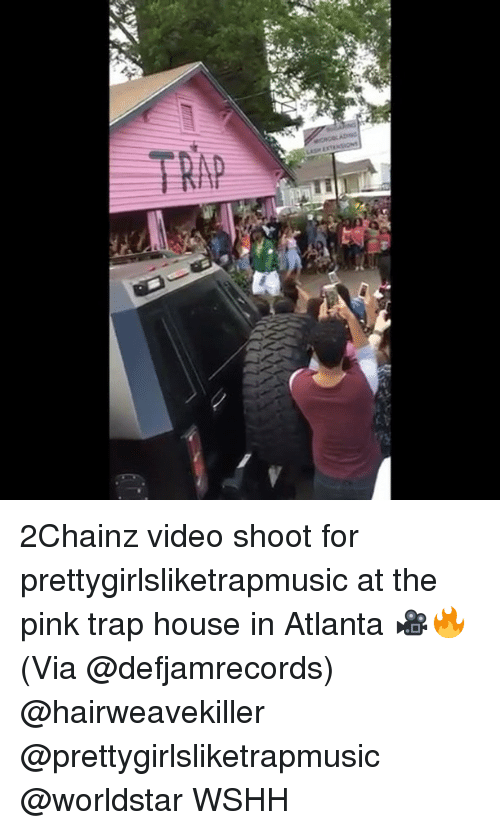 Memes, Trap, and Trap House: 2Chainz video shoot for prettygirlsliketrapmusic at the pink trap house in Atlanta 🎥🔥 (Via @defjamrecords) @hairweavekiller @prettygirlsliketrapmusic @worldstar WSHH