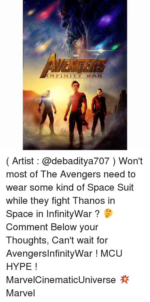 Hype, Memes, and Suits: 2EY//M. ALT AT THAT  BAaTH ( Artist : @debaditya707 ) Won't most of The Avengers need to wear some kind of Space Suit while they fight Thanos in Space in InfinityWar ? 🤔 Comment Below your Thoughts, Can't wait for AvengersInfinityWar ! MCU HYPE ! MarvelCinematicUniverse 💥 Marvel