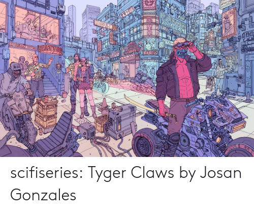 Tumblr, Blog, and Com: 2n  XA  OLNIN scifiseries:  Tyger Claws by Josan Gonzales