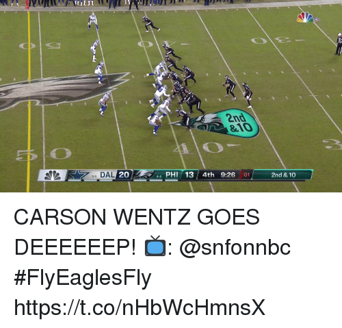 Memes, 🤖, and Phi: 2nd  10  s DAL 20  44 PHI 13 4th 9:26 :01  2nd & 10 CARSON WENTZ GOES DEEEEEEP!   📺: @snfonnbc #FlyEaglesFly https://t.co/nHbWcHmnsX