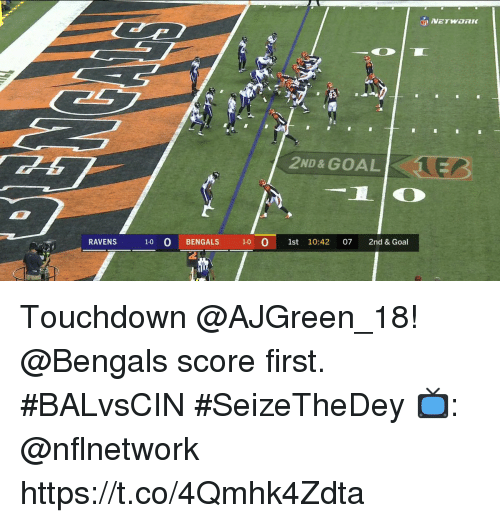 Anaconda, Memes, and Bengals: 2ND & GOAL  1EC  RAVENS 1-0 0 BENGALS 100 1st 10:42 07 2nd & Goal Touchdown @AJGreen_18!  @Bengals score first. #BALvsCIN #SeizeTheDey  📺: @nflnetwork https://t.co/4Qmhk4Zdta