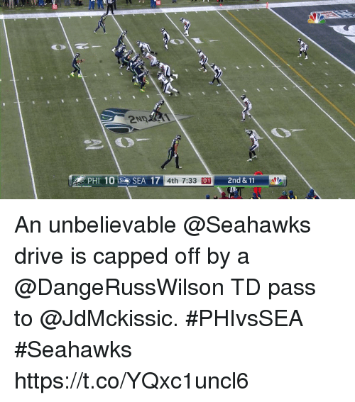 Memes, Drive, and Seahawks: 2ND  OR SENT 4th 7:33  2nd  01 An unbelievable @Seahawks drive is capped off by a @DangeRussWilson TD pass to @JdMckissic. #PHIvsSEA #Seahawks https://t.co/YQxc1uncl6