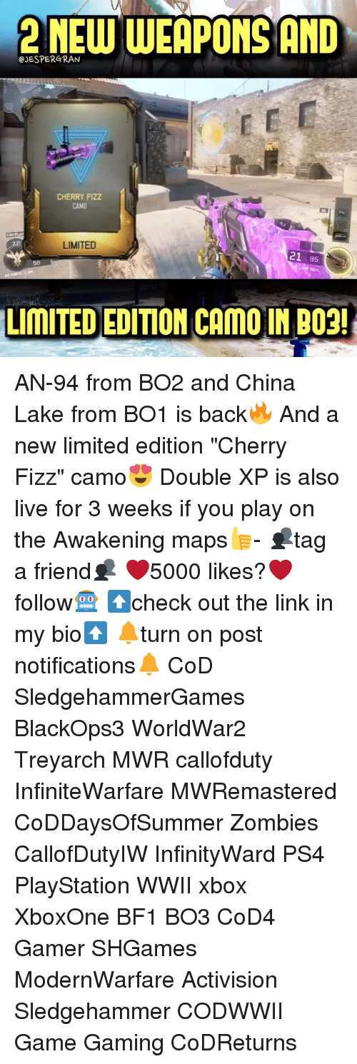 """Memes, PlayStation, and Ps4: 2NEW WEAPONS AND  @JESPERGRAN  CHERRY FiZZ  CAMO  LIMITED  21 85  58  LIMITED EDITION CAMO IN BO2! AN-94 from BO2 and China Lake from BO1 is back🔥 And a new limited edition """"Cherry Fizz"""" camo😍 Double XP is also live for 3 weeks if you play on the Awakening maps👍- 👥tag a friend👥 ❤️5000 likes?❤️ follow🤖 ⬆️check out the link in my bio⬆️ 🔔turn on post notifications🔔 CoD SledgehammerGames BlackOps3 WorldWar2 Treyarch MWR callofduty InfiniteWarfare MWRemastered CoDDaysOfSummer Zombies CallofDutyIW InfinityWard PS4 PlayStation WWII xbox XboxOne BF1 BO3 CoD4 Gamer SHGames ModernWarfare Activision Sledgehammer CODWWII Game Gaming CoDReturns"""