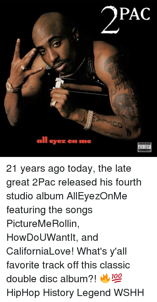 2pac all eyez on me smit 21 years ago today 15604746 ✅ 25 best memes about all eyez on me all eyez on me memes
