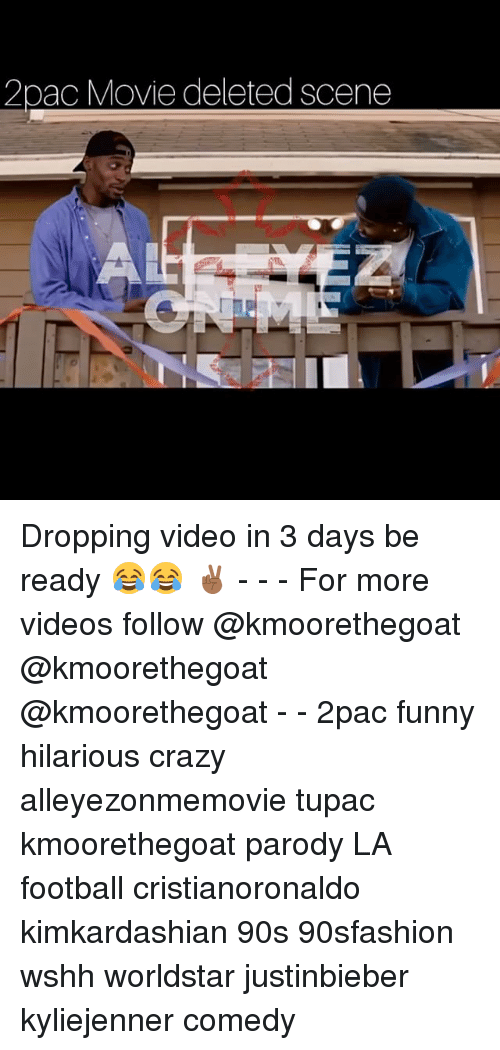Crazy, Football, and Funny: 2pac Movie deleted scene Dropping video in 3 days be ready 😂😂 ✌🏾 - - - For more videos follow @kmoorethegoat @kmoorethegoat @kmoorethegoat - - 2pac funny hilarious crazy alleyezonmemovie tupac kmoorethegoat parody LA football cristianoronaldo kimkardashian 90s 90sfashion wshh worldstar justinbieber kyliejenner comedy