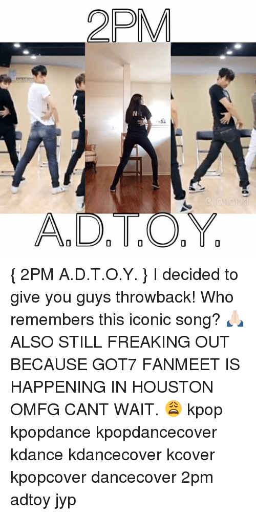 2PM N I $4 2PM ADTOY I Decided to Give You Guys Throwback