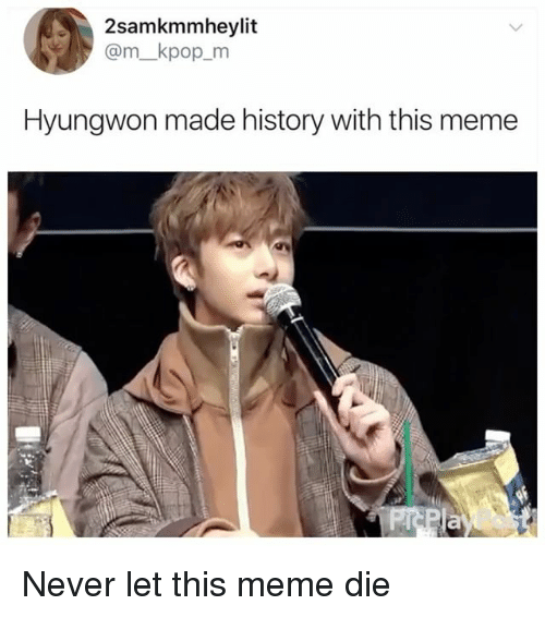 2samkmmheylit m kpop m hyungwon made history with this meme never let 27031875 ✅ 25 best memes about hyungwon hyungwon memes
