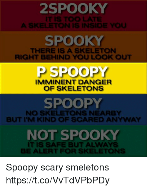 2spooky spooky p spoopy spoopy not spooky it is too 29336537 2spooky spooky p spoopy spoopy not spooky it is too late a skeleton