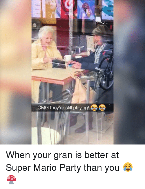 Memes, Omg, and Party: 2T  OMG they're still playing! When your gran is better at Super Mario Party than you 😂🍄