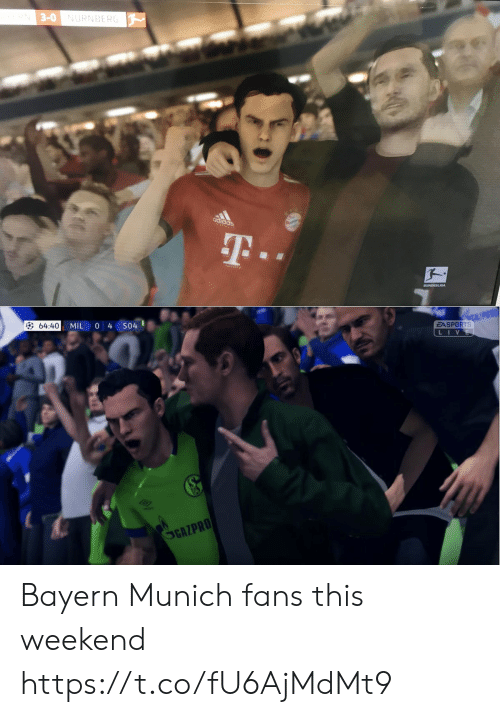 Memes, Bayern, and Bayern Munich: 3-0  BERG   MIL 0 4 S04  64:40  EASPORTS  SGAZPRO Bayern Munich fans this weekend https://t.co/fU6AjMdMt9