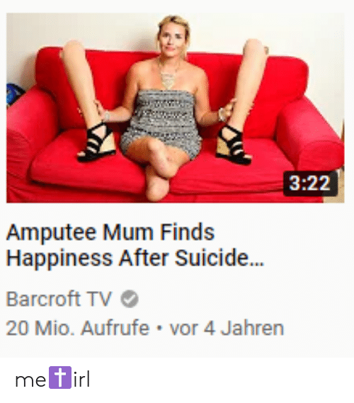Quadruple amputee torture porn - Suicide happiness and irl amputee mum  finds happiness after suicide png
