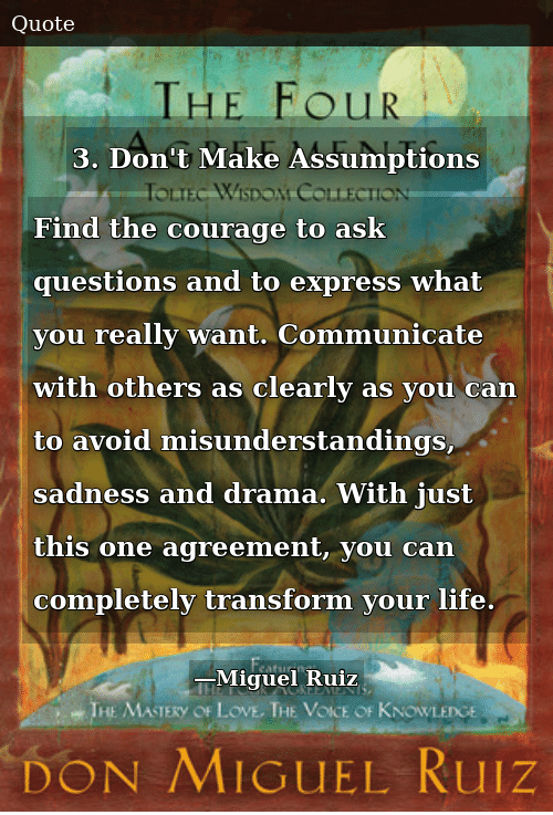 3 Dont Make Assumptions Find The Courage To Ask Questions And To