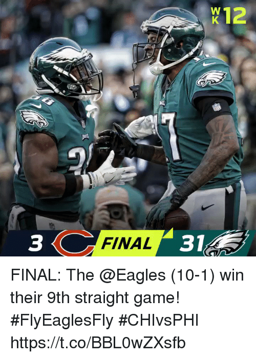 Philadelphia Eagles, Memes, and Game: 3  FINAL  31 FINAL: The @Eagles (10-1) win their 9th straight game! #FlyEaglesFly   #CHIvsPHI https://t.co/BBL0wZXsfb