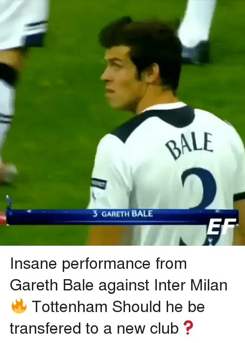 Club, Gareth Bale, and Memes: 3 GARETH BALE  ALE Insane performance from Gareth Bale against Inter Milan 🔥 Tottenham Should he be transfered to a new club❓