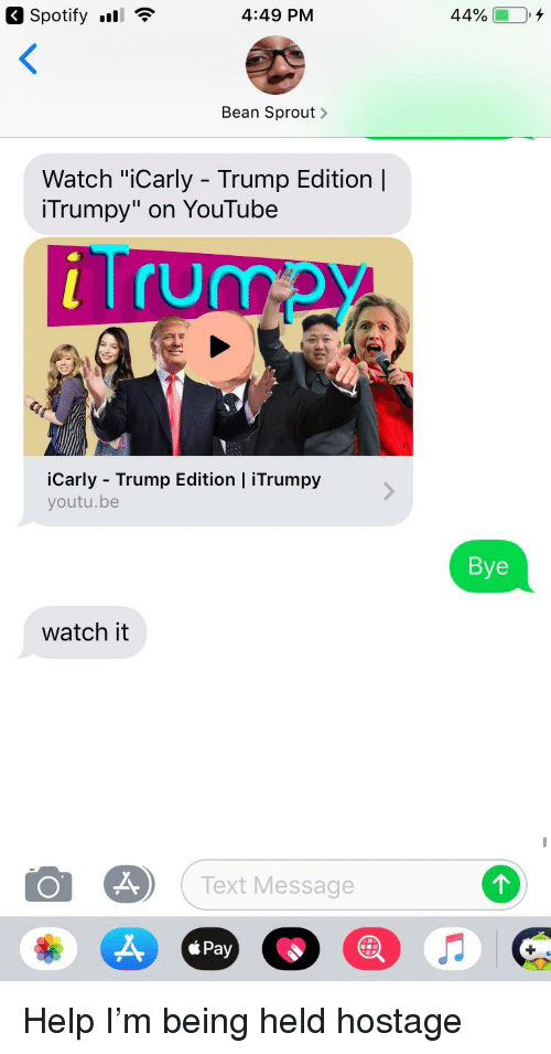 3 Spotify L ?* 449 PM Bean Sprout> Watch iCarly - Trump
