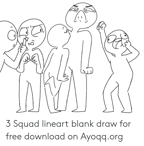 3 Squad Lineart Blank Draw For Free Download On Ayoqqorg Squad Meme On Me Me