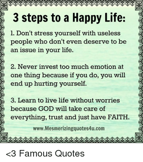 3 Steps To A Happy Life 3 L Dont Stress Yourself With Useless 3