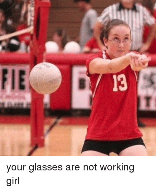 3 t your glasses are not working girl 22915604 ✅ 25 best memes about working girl working girl memes,Not A Girl Not A Girl Not A Girl Meme