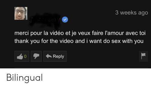 3 Weeks Ago Isexy Merci Pour La Video Et Je Veux Faire L Amour Avec Toi Thank You For The Video And I Want Do Sex With You Reply 0 Bilingual Sex 29,045 likes · 32 talking about this. meme