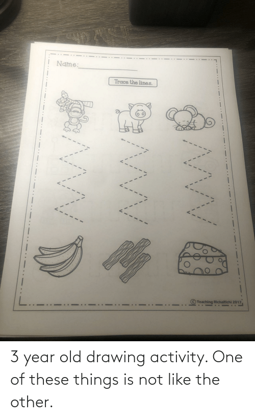 Old, One, and Like: 3 year old drawing activity. One of these things is not like the other.