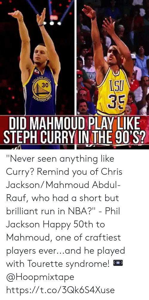 """Sizzle: 30  35  ARRIO  DID MAHMOUD PLAY LIKE  STEPH CURRYIN THE 90'S? """"Never seen anything like Curry? Remind you of Chris Jackson/ Mahmoud Abdul-Rauf, who had a short but brilliant run in NBA?"""" - Phil Jackson   Happy 50th to Mahmoud, one of craftiest players ever...and he played with Tourette syndrome!  📼 @Hoopmixtape  https://t.co/3Qk6S4Xuse"""