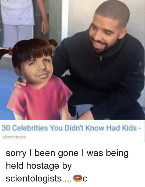 Memes, Sorry, and Kids: 30 Celebrities You Didn't Know Had Kids sorry I been gone I was being held hostage by scientologists....🍩c