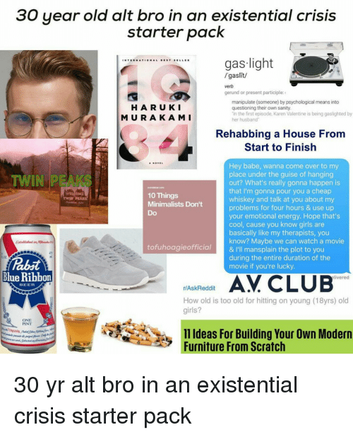 30 year old alt bro in an existential crisis starter 12170200 30 year old alt bro in an existential crisis starter pack gas