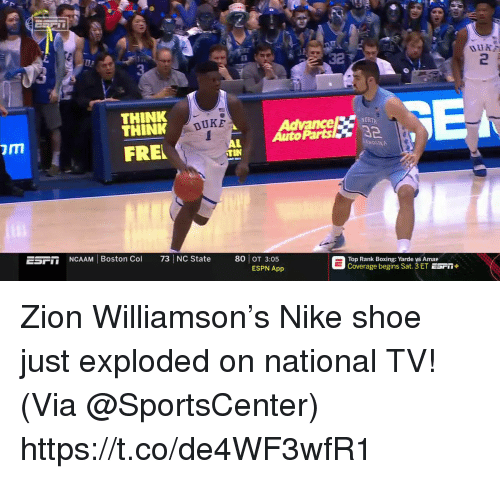 Boxing, Espn, and Memes: 32  2  3  THINK  THINK  OBTH  Advance  AutoParts 3  DUKE  OLNE  FRE  ESF  NCAAM Boston Col 73 NC State 80 OT 3:05  Top Rank Boxing: Yarde ys Amar  Coverage begins Sat.3 ET ESrin  ESPN App Zion Williamson's Nike shoe just exploded on national TV!   (Via @SportsCenter)  https://t.co/de4WF3wfR1
