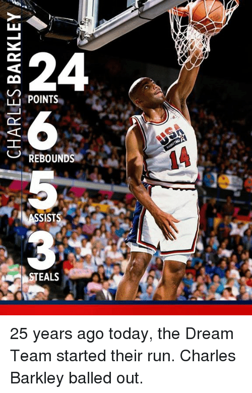 Memes, Run, and Charles Barkley: 324  LL POINTS  REBOUNDS  STEALS 25 years ago today, the Dream Team started their run.  Charles Barkley balled out.