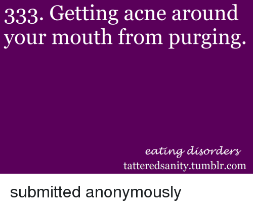 333 Getting Acne Around Your Mouth From Purging Eating Disorders
