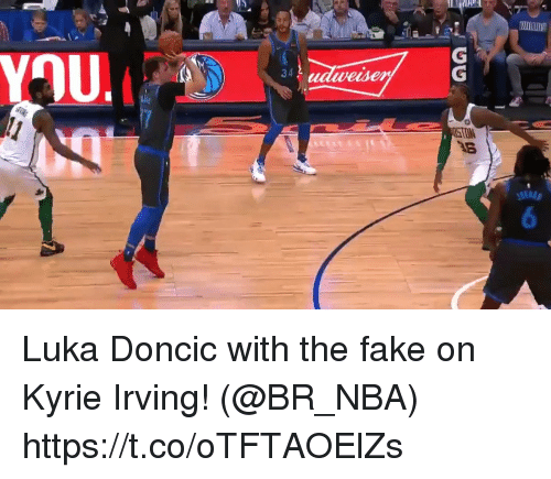 me.me: 34  wesen Luka Doncic with the fake on Kyrie Irving!   (@BR_NBA)  https://t.co/oTFTAOElZs