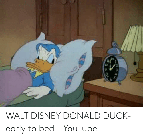 345 23 Walt Disney Donald Duck Early To Bed Youtube