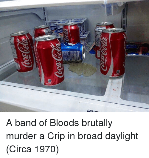 Bloods, Crip, and Murder: 355 ml A band of Bloods brutally murder a Crip in broad daylight (Circa 1970)