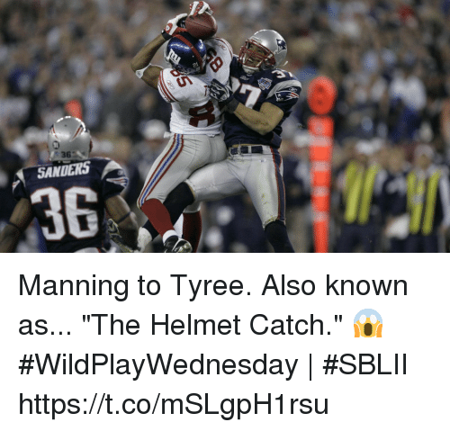 """Memes, 🤖, and Helmet: 36  SANDERS  36 Manning to Tyree.  Also known as... """"The Helmet Catch."""" 😱   #WildPlayWednesday   #SBLII https://t.co/mSLgpH1rsu"""