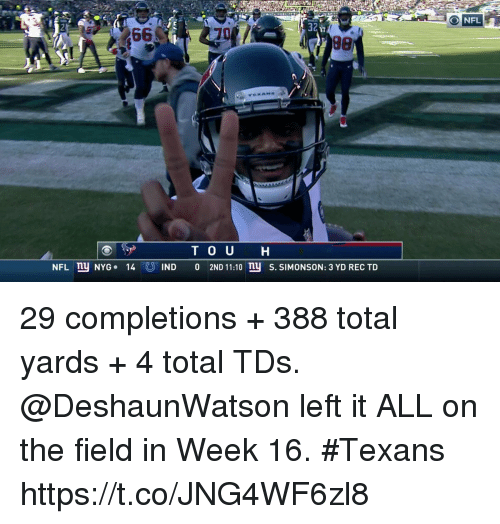 Memes, Nfl, and Texans: 366  32  17  T O U H  NFL nu NYG. 14IND 0 2ND 11:10 nu S. SIMONSON: 3 YD REC TD 29 completions + 388 total yards + 4 total TDs.   @DeshaunWatson left it ALL on the field in Week 16. #Texans https://t.co/JNG4WF6zl8