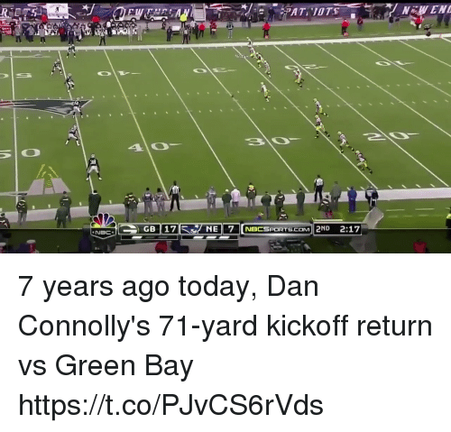 Tom Brady, Today, and Nbc: 38  NBC 7 years ago today, Dan Connolly's 71-yard kickoff return vs Green Bay https://t.co/PJvCS6rVds