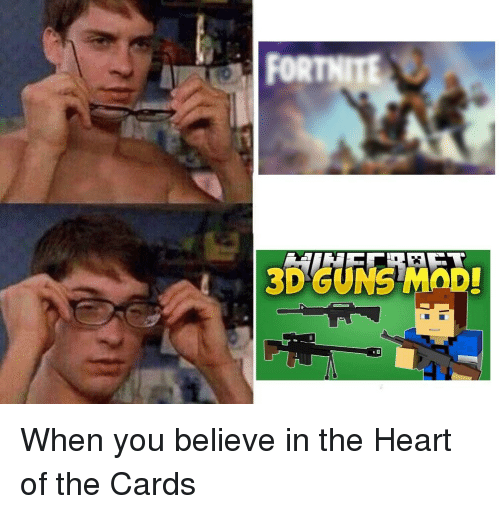 Guns, Heart, and Mod: 3D GUNS MOD When you believe in the Heart of the Cards