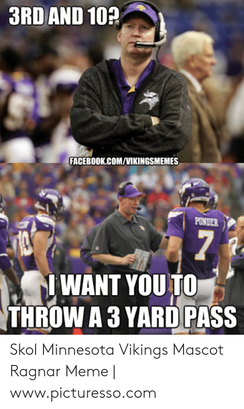 3rd And 102 Facebookcomvikingsmemes Ponder 7 I Want You To