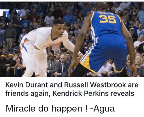 df34de5a2e25 3S Kevin Durant and Russell Westbrook Are Friends Again Kendrick ...
