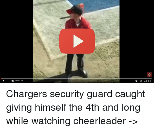 4 000 046 chargers security guard caught giving himself the 4th 9620099 ✅ 25 best memes about chargers security guard chargers