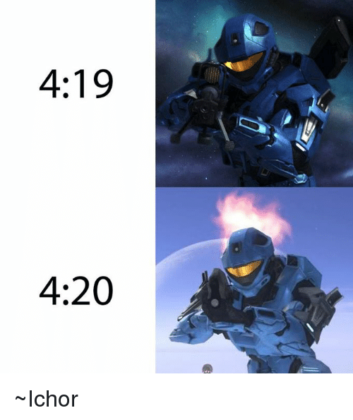 Halo, 4 20, and 4 19 4 20: 4:19 4: