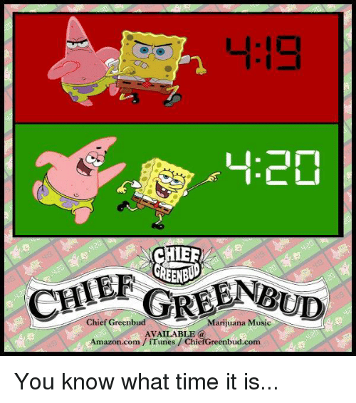 Amazon, Cher, and Memes: 4:20  CHER  GREENEND  GREENRUD  Chief Greenbud Marijuana Music  AVAILABLE (a  Amazon.com iTunes Chief You know what time it is...