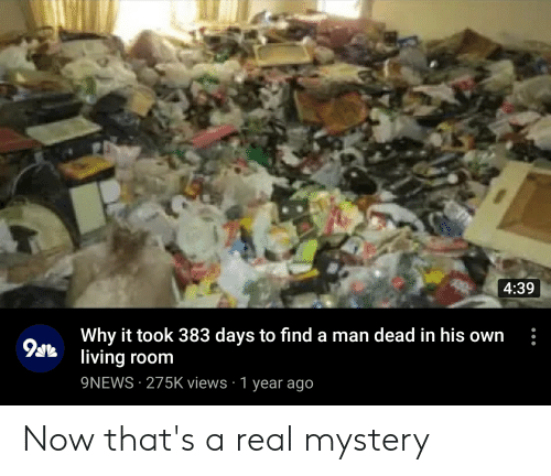 439 Why It Took 383 Days To Find A Man Dead In His Own Living Room
