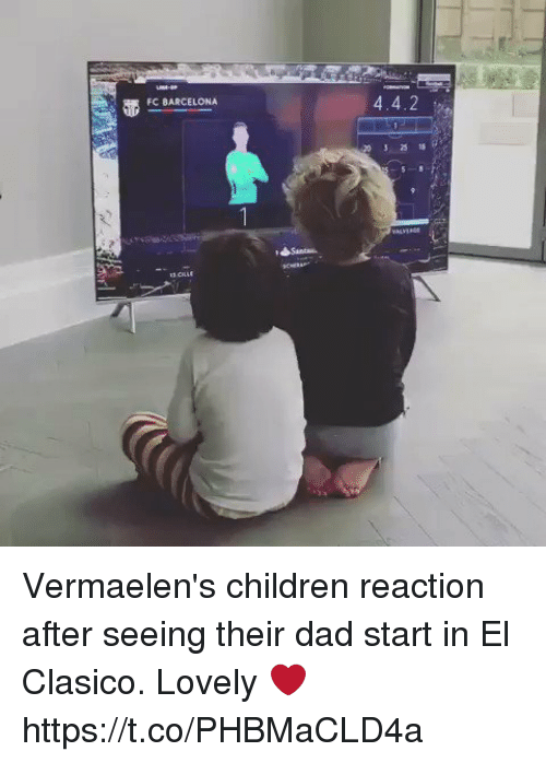 Barcelona, Children, and Dad: 4.4.2  FC BARCELONA Vermaelen's children reaction after seeing their dad start in El Clasico. Lovely ❤️ https://t.co/PHBMaCLD4a