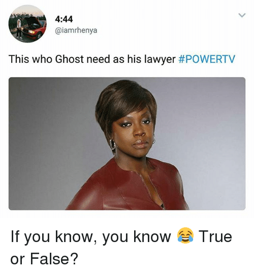 Lawyer, Memes, and True: 4:44  @iamrhenya  This who Ghost need as his lawyer If you know, you know 😂 True or False?