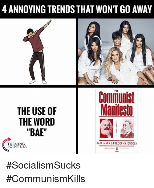 """Bae, Memes, and Word: 4 ANNOYING TRENDS THAT WONT GO AWAY  THE  Communist  Maniflest  THE USE OF  THE WORD  """"BAE""""  KARL MARX & FREDERICK ENGELS  TURNING  POINT USA #SocialismSucks #CommunismKills"""