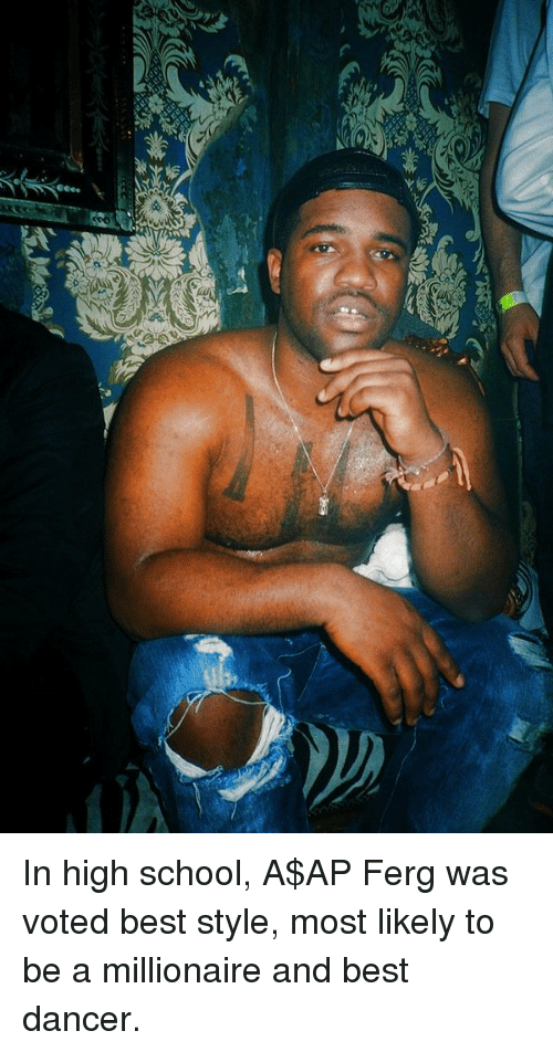 A$AP Ferg, School, and Best: 4 In high school, A$AP Ferg was voted best style, most likely to be a millionaire and best dancer.