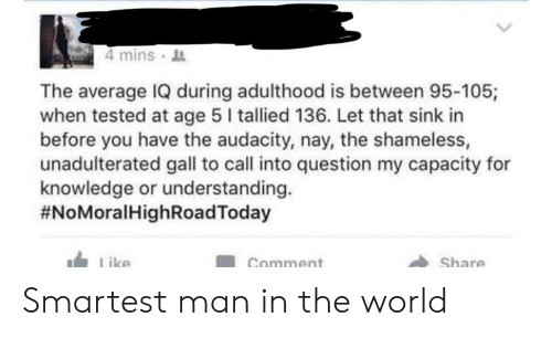 4 Mins the Average IQ During Adulthood Is Between 95-105 When Tested