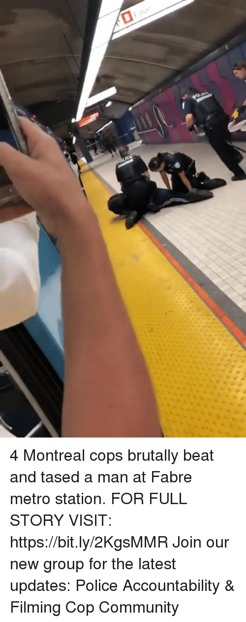 Community, Memes, and Police: 4 Montreal cops brutally beat and tased a man at Fabre metro station. FOR FULL STORY VISIT: https://bit.ly/2KgsMMR Join our new group for the latest updates: Police Accountability & Filming Cop Community